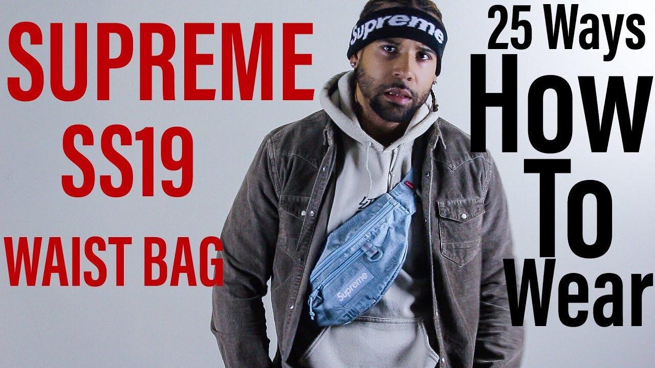 25 WAYS TO WEAR SUPREME SS19 WAIST BAG - YouTube