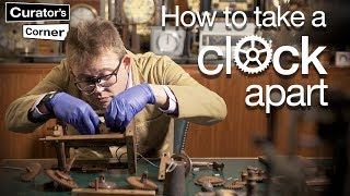 How to take a clock apart (and put it back together again) I Curator