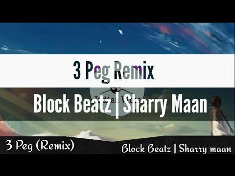 3 Peg (Remix) - Block Beatz | Sharry Maan