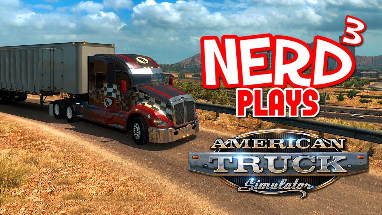 Nerd³ Plays    American Truck Simulator - Desert Bus 2