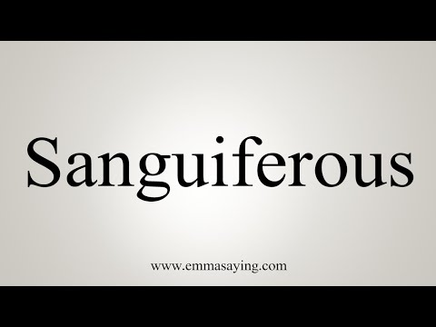 How To Say Sanguiferous thumbnail