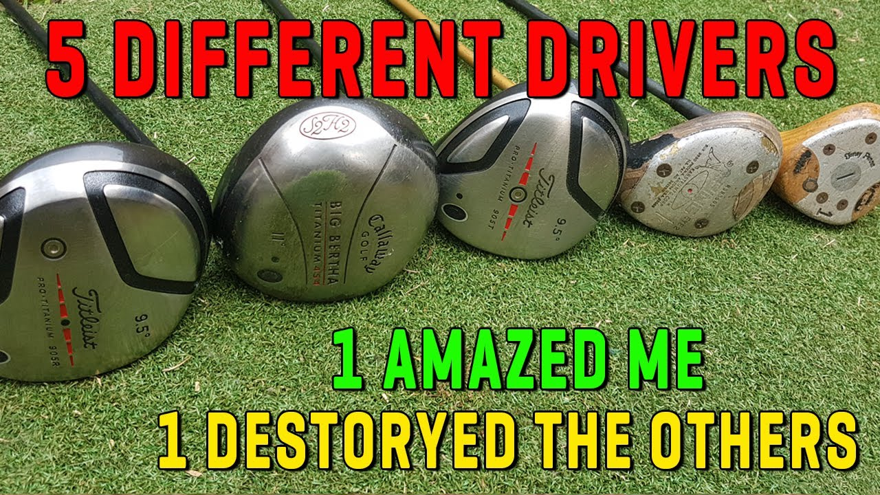 5 Drivers   One DESTROYED the others and one AMAZED me!
