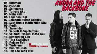 ANDRA N THE BACKBONE || FULL ALBUM TERBAIK DAN TERPOPULER || HITAMKU , MUSNAH , MAIN HATI.