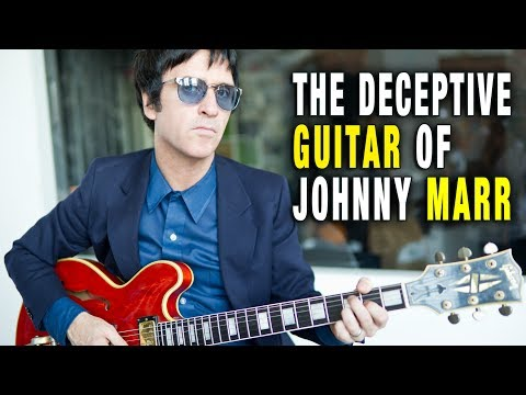 The Deceptive Guitar of Johnny Marr