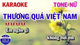 Karaoke Thương Quá Việt Nam Nhạc Sống Tone Nữ Dm | Tuấn Cò Karaoke