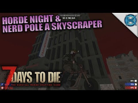 HORDE NIGHT & NERD POLE A SKYSCRAPER | 7 Days to Die | Let's Play Husband & Wife Gameplay | S05E16