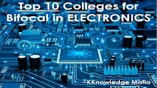 Top 10 Colleges for BIFOCAL with ELECTRONICS as VOCATIONAL (CUTOFF, LOCATION, ADMISSION) | 2018-19