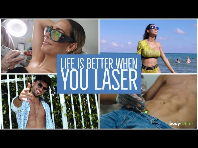 Life is Better with Laser Hair Removal | Body Details