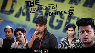THE DANGEROUS POLITICS | TOP REAL TEAM | TRT