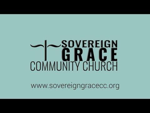 Marks of the Church 08-20-2017 - Sovereign Grace Community Church