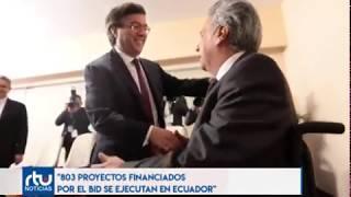 803 PROYECTOS FINANCIADOS POR EL BID SE EJECUTARÁN EN ECUADOR