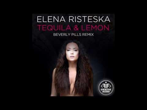 Elena Risteska - Tequila & Lemon (Beverly Pills Remix)