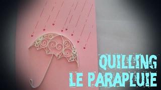 Tuto quilling: carte pour la St valentin: le parapluie