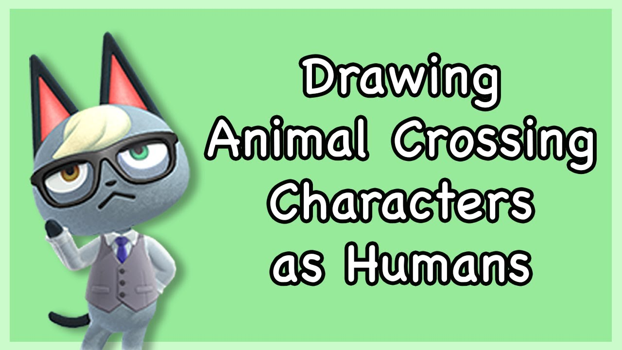 Drawing Animal Crossing Characters As Humans Youtube
