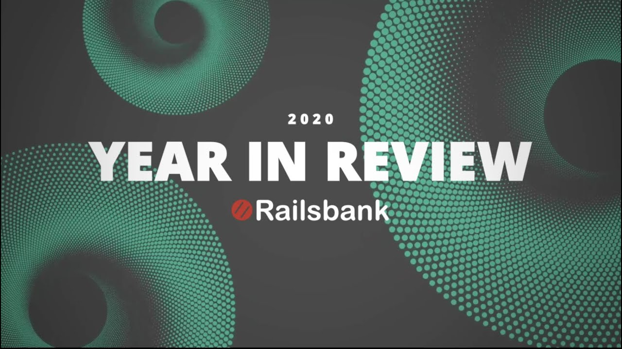 2020 - The Railsbank year in pictures, and what a year!
