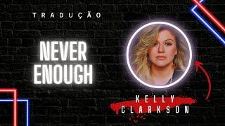 Never Enough   Kelly Clarkson [LEGENDADO/TRADUÇÃO]