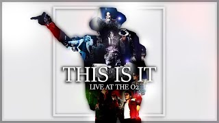 THIS IS IT (Live at The O2, London) (July 26, 2009) (Full Show) - Michael Jackson