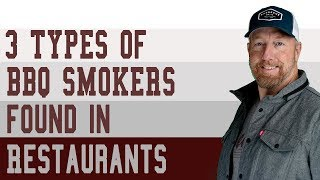 A BBQ restaurant should have THESE 3 types of smokers.