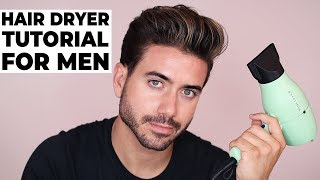 HOW TO USE A HAIR DRYER | BLOW DRYER | Men's Hairstyle Tutorial 2018