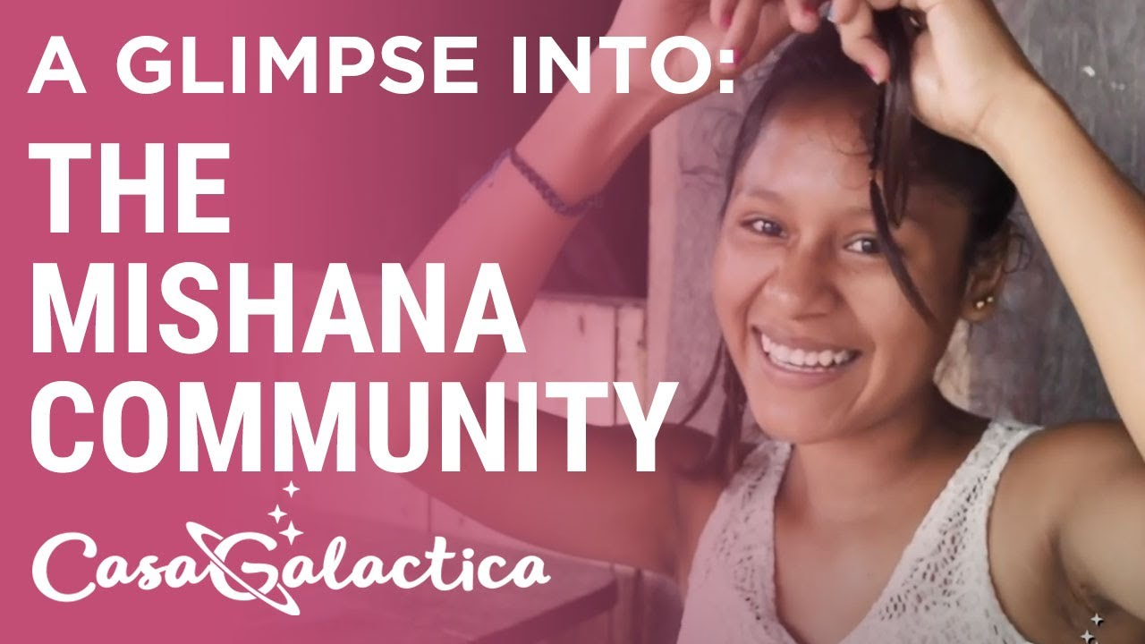 Mishana Community - Love, Life & Work in the Jungle | Casa Galactica