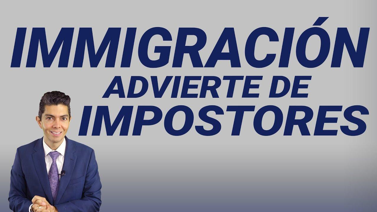 Immigración advierte de impostores
