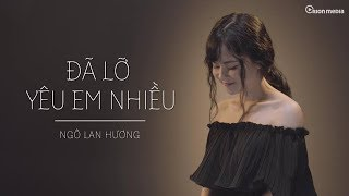 [Cover] Đã lỡ yêu em nhiều - JustaTee (Cover by Lan Hương)