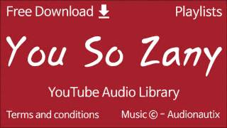 You So Zany | YouTube Audio Library