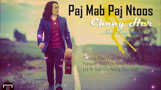 Chang Her - Paj Mab Paj Ntoos ⎰Official Audio☘New Song☘Original⎱