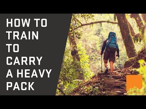 How To Train To Carry A Heavy Pack
