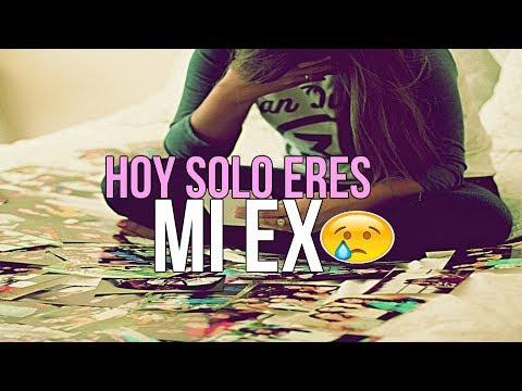 💔 Hoy Solo Eres Mi Ex 😭 (Rap Romántico 2017) Ximena Rap + [LETRA]