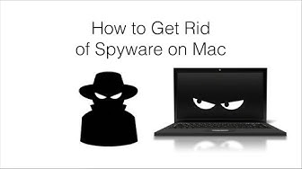 How To Get Rid Of Spyware On Mac - 100% Free And Effective
