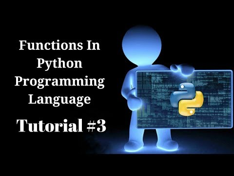 Functions In Python Programming Language | How To Define And Work With Python Functions? Tutorial #3
