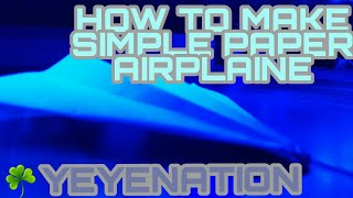 SIMPLE PAPER AIRPLANE [HOW TO MAKE IT EASY]