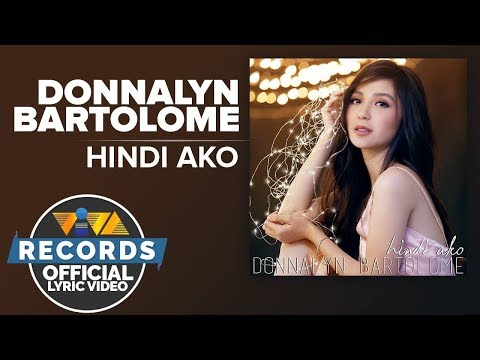 Donnalyn Bartolome — Hindi Ako [Official Lyric Video]