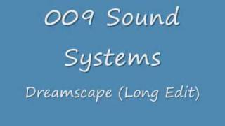 009 Sound System - Dreamscape (Long Edit)