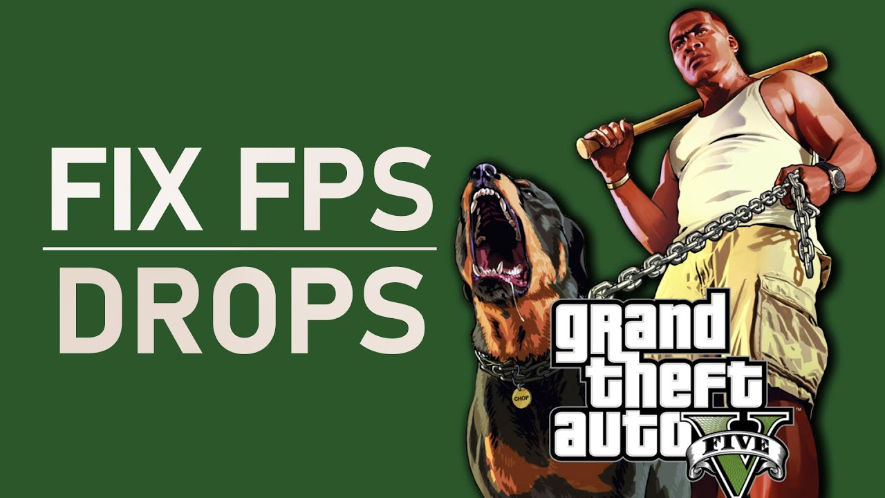 GTA V - How To Fix FPS Drops & Increase Overall Performance