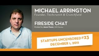 Michael Arrington Fireside Chat with Jason Nazar - Startups Uncensored #23