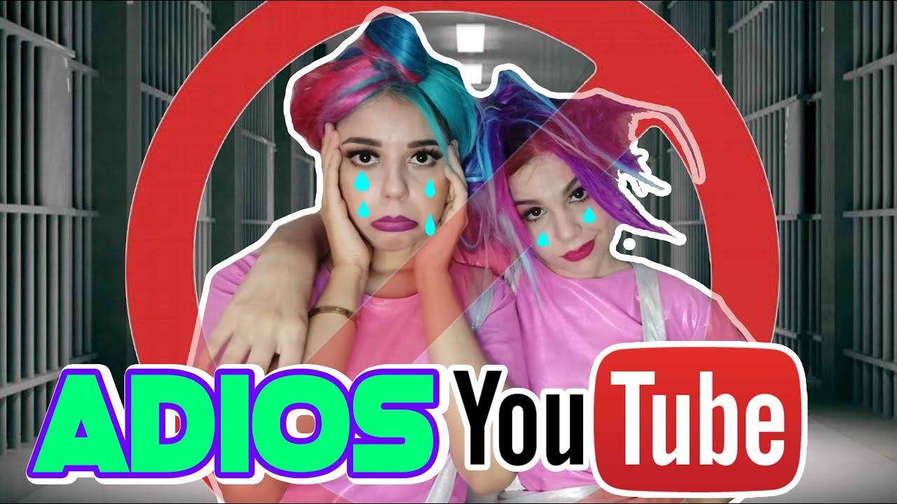Nuestro ULTIMO VIDEO - ADIOS YOUTUBE / Gaby y Gilda