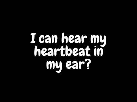 i-can-hear-my-heartbeat-in-my-ear