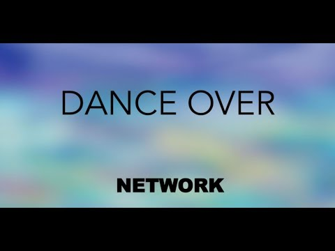 Network - Dance Over (Official Music Video)