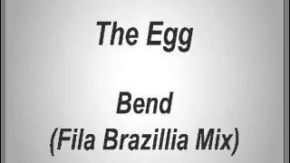 The Egg - Bend (Fila Brazillia Mix)
