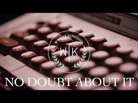 We The Kingdom - No Doubt About It Lyrics