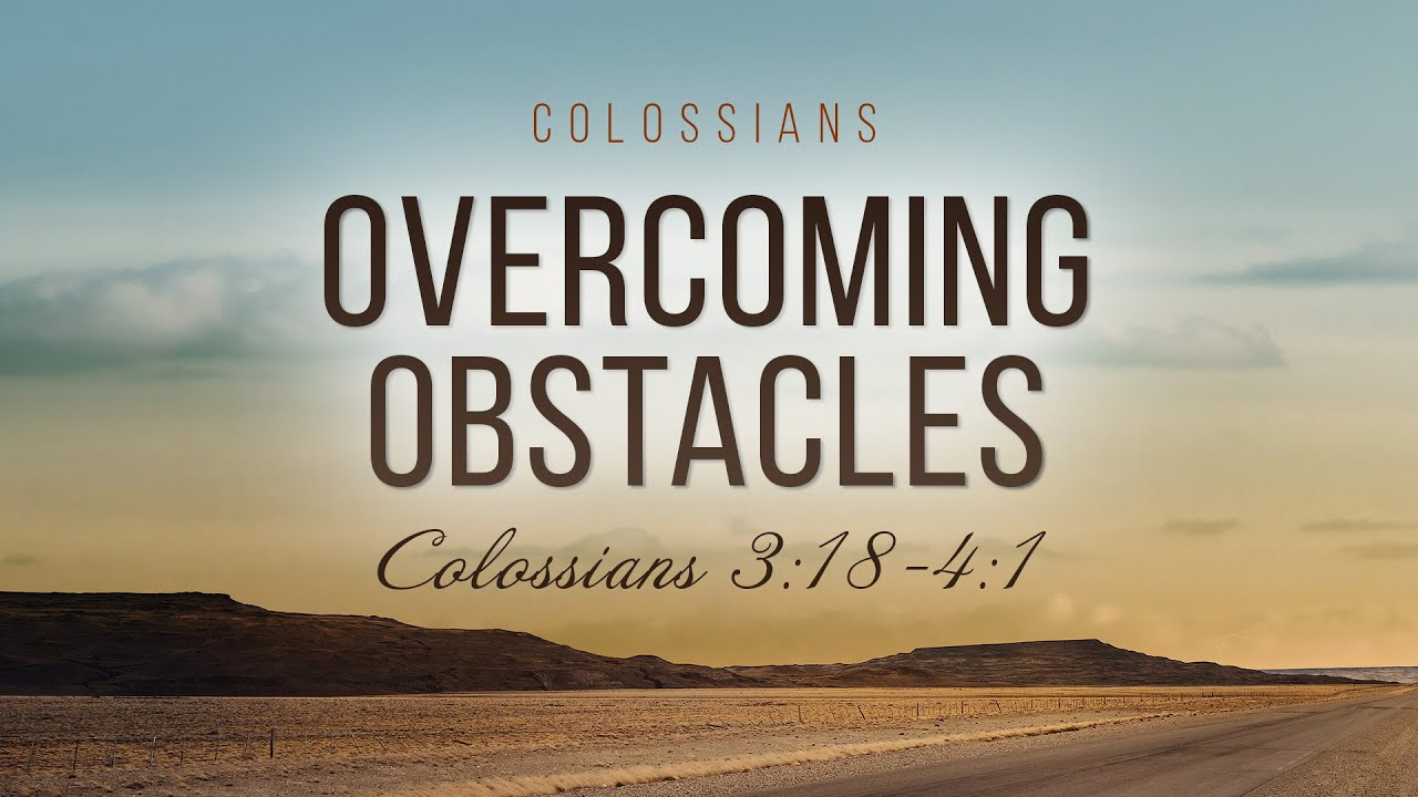 Colossians: 21. Overcoming Obstacles (Vitaliy Pelikhatyy)