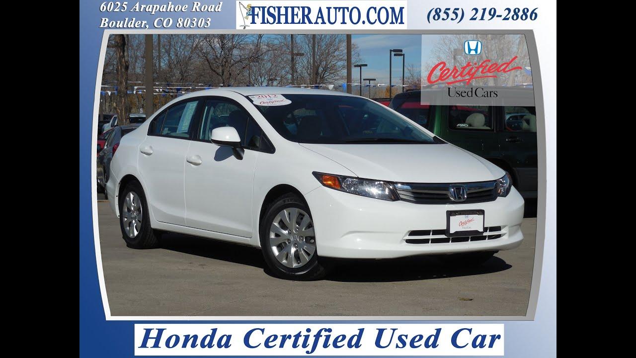 Honda Certified 2012 Honda Civic Lx White 15 500 Longmont Boulder Denver Fisher Honda P6864 Youtube