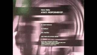 Marco Bailey- Hyatt Performer EP- Karma (Dj G- force remix)