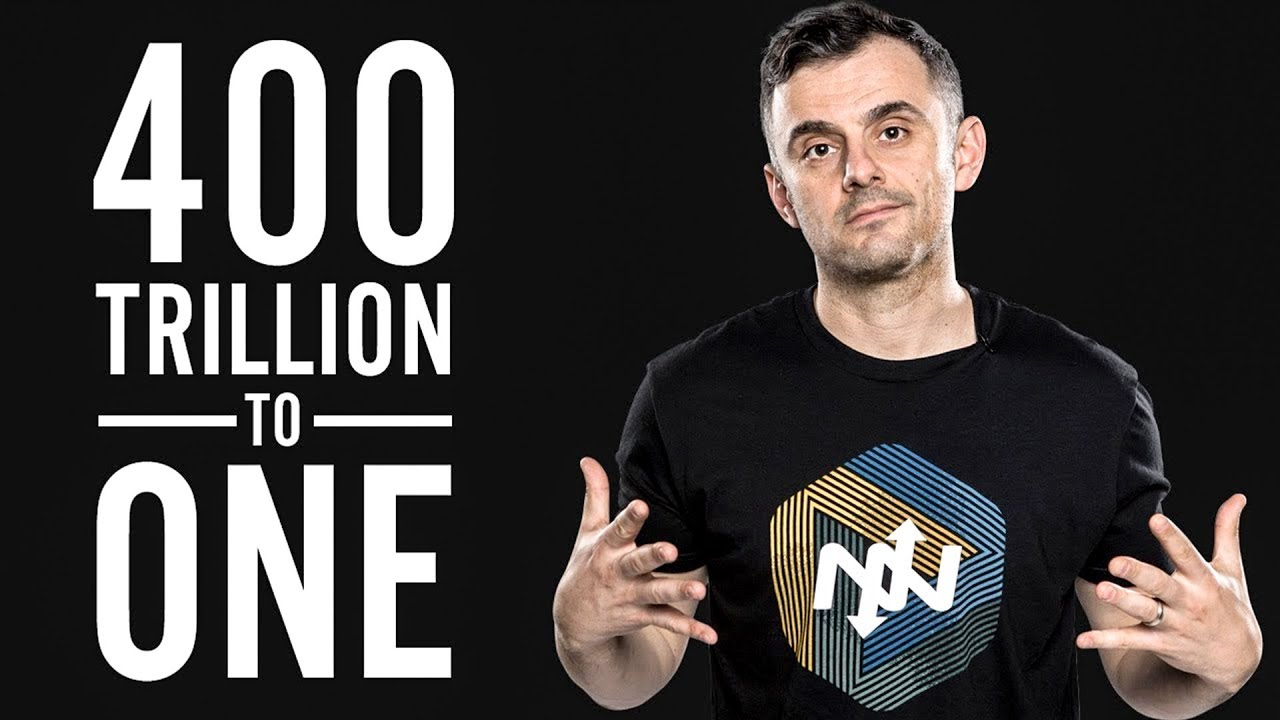 Four-Hundred Trillion To One: Gary Vaynerchuk