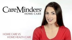 Home Health vs In Home Care - Careminders