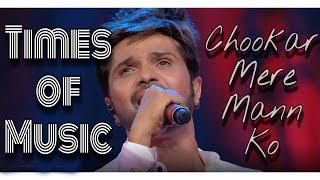 Chookar Mere Mann ko By Himesh Reshammiya || Times of Music version ||