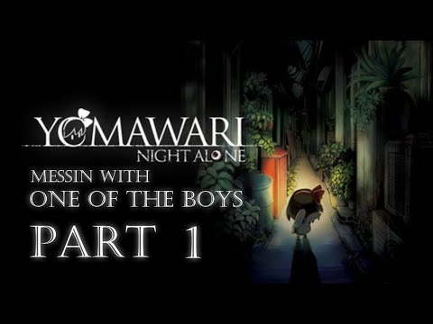 YOMAWARI: Night Alone Messin With One Of The Boys Part 1  
