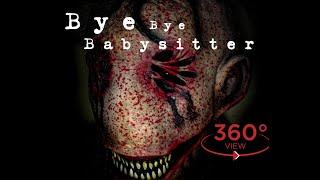 Bye Bye Babysitter (360 HORROR FILM 4K)